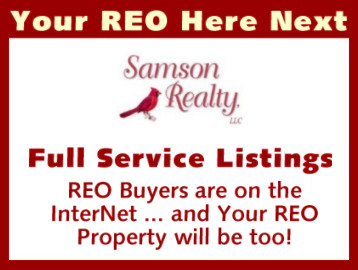 REO Listing and Mareketing - List your REO Property with John Thompson of Samson Realty and have your Bank Owned Property listed here - Online Detailed Brochure, Virtual Tour, Slide Show and Community Information